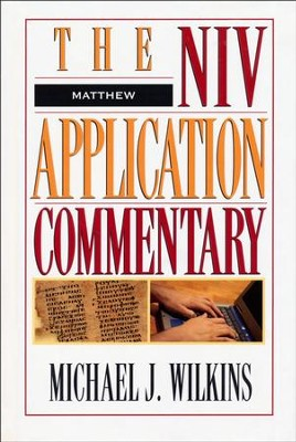 Matthew: NIV Application Commentary [NIVAC]   -     By: Michael J. Wilkins
