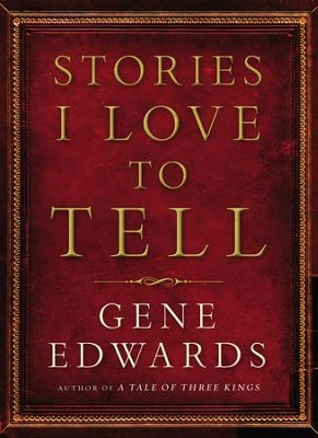 Stories I Love to Tell - eBook  -     By: Gene Edwards