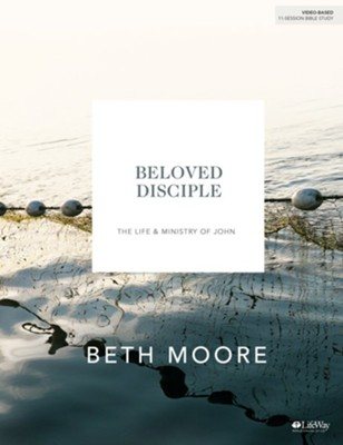 Beloved Disciple : The Life and Ministry of John, Bible Study Guide  -     By: Beth Moore