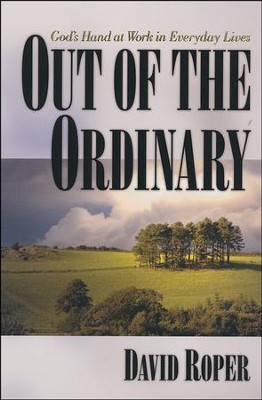 Out of the Ordinary: God's Hand at Work in Everyday Lives  -     By: David Roper