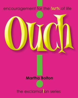 Ouch! GIFT: Encouragement for the Hurts of Life - eBook  -     By: Martha Bolton