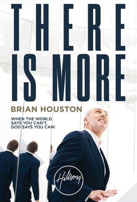 There Is More: When the World Says You Can't-God Says You Can - eBook  -     By: Brian Houston