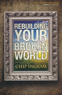 Rebuilding Your Broken World Study Guide  -     By: Chip Ingram