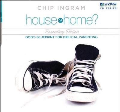 House or Home Parenting CD Series  -     By: Chip Ingram