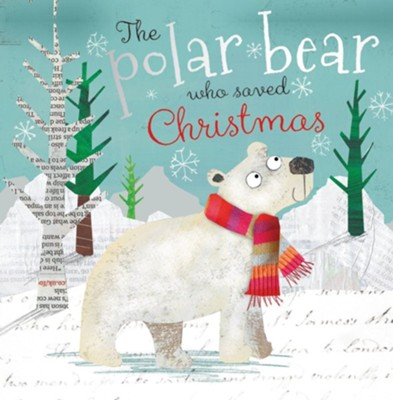The Polar Bear Who Saved Christmas  -