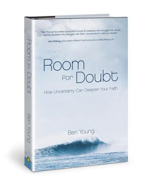 Room for Doubt: How Uncertainty Can Deepen Your Faith - eBook  -     By: Ben Young