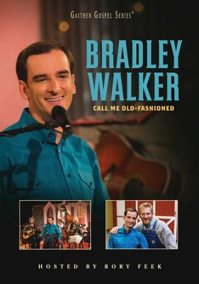 Call Me Old Fashioned, DVD   -     By: Bradley Walker