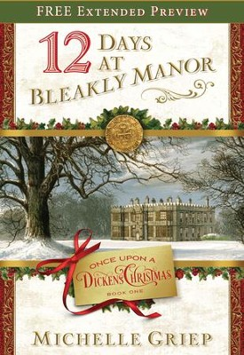 12 Days at Bleakly Manor (Free Preview): Book 1 in Once Upon a Dickens Christmas - eBook  -     By: Michelle Griep