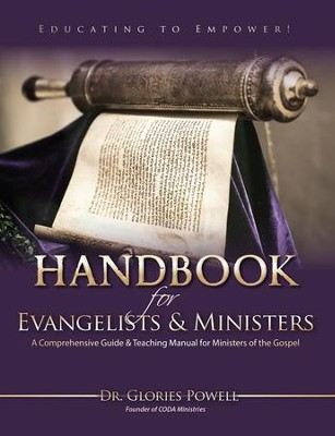 Handbook For Evangelists & Ministers: A Comprehensive Guide & Teaching Manual For Ministers Of The Gospel - eBook  -     By: Dr. Glories Powell
