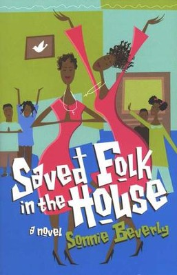 Saved Folk in the House  -     By: Sonnie Beverly