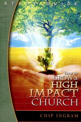 How to Grow a High Impact Church Study Guide  -     By: Chip Ingram