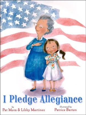 I Pledge Allegiance  -     By: Pat Mora, Libby Martinez     Illustrated By: Patrice Barton