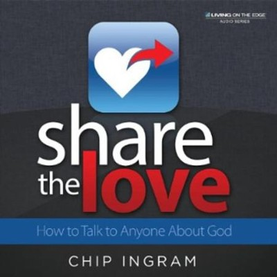 Share The Love CD Series  -     By: Chip Ingram