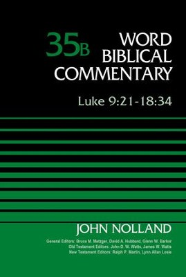 Luke 9:21-18:34, Volume 35B - eBook  -     Edited By: Bruce M. Metzger, David Allen Hubbard, Glenn W. Barker, John D.W. Watts     By: John Nolland