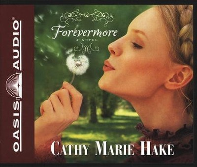 Forevermore Audiobook on CD  -     By: Cathy Marie Hake