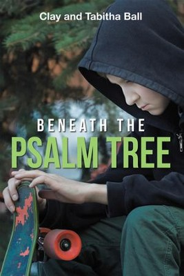 Beneath the Psalm Tree - eBook  -     By: Clay Ball, Tabitha Ball
