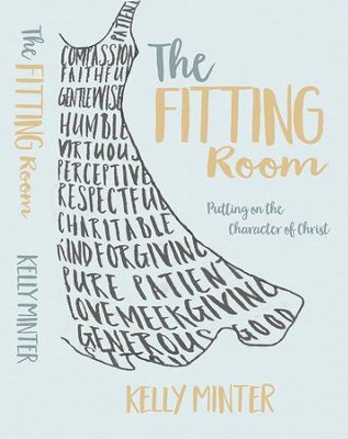 The Fitting Room: Putting On the Character of Christ - eBook  -     By: Kelly Minter
