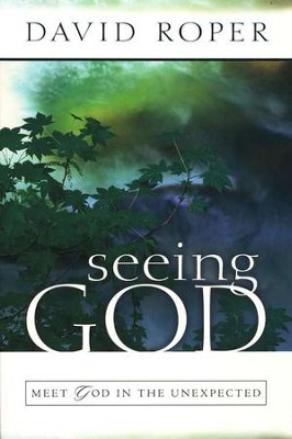 Seeing God: Meet God in the Unexpected  -     By: David Roper