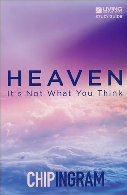 Heaven Study Guide  -     By: Chip Ingram