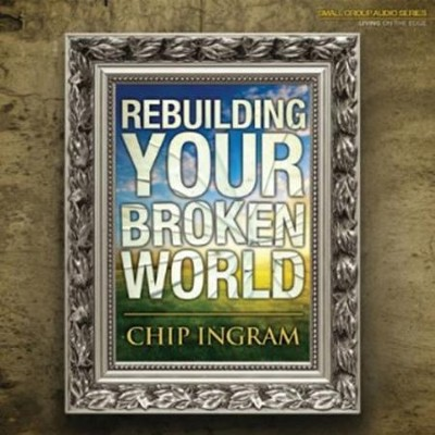 Rebuilding Your Broken World CD Series  -     By: Chip Ingram