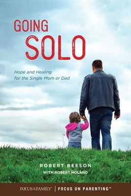 Going Solo: Hope and Healing for the Single Mom or Dad - eBook  -     By: Robert Beeson