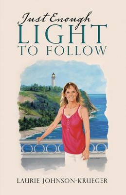 Just Enough Light to Follow - eBook  -     By: Laurie Johnson-Krueger