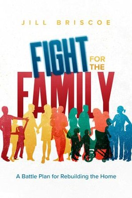 Fight for the Family: A Battle Plan for Rebuilding the Home - eBook  -     By: Jill Briscoe