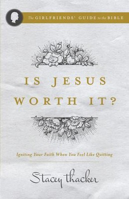 Is Jesus Worth It?: Igniting Your Faith When You Feel like Quitting - eBook  -     By: Stacey Thacker