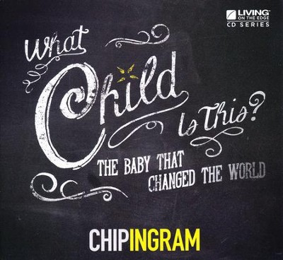 What Child is This CD Series   -     By: Chip Ingram