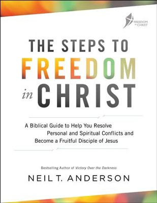 The Steps to Freedom in Christ: A Biblical Guide to Help You Resolve Personal and Spiritual Conflicts and Become a Fruitful Disciple of Jesus - eBook  -     By: Neil T. Anderson, Dr. Jan Stoop