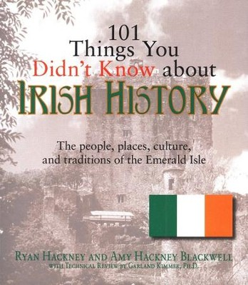 101 Things You Didn't Know About Irish History  -     By: Ryan Hackey, Amy Hackney Blackwell