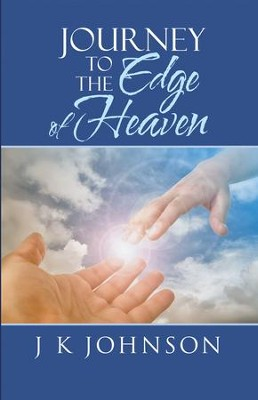 Journey to the Edge of Heaven - eBook  -     By: J.K. Johnson