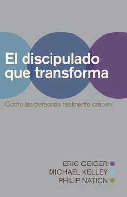 Discipulado transformador / Digital original - eBook  -     By: Eric Geiger, Michael Kelley, Philip Nation