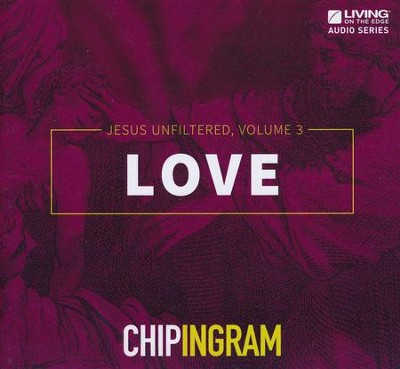 Jesus Unfiltered Volume 3: Love  -     By: Chip Ingram