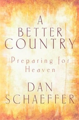 A Better Country  -     By: Dan Schaeffer