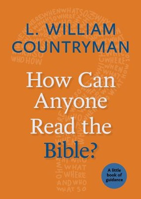 How Can Anyone Read the Bible?: A Little Book of Guidance - eBook  -     By: L. William Countryman