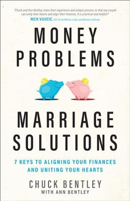 Money Problems, Marriage Solutions: 7 Keys to Aligning Your Finances and Uniting Your Hearts - eBook  -     By: Bentley Chuck, Bentley Ann