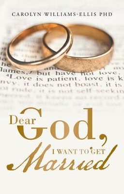 Dear God, I Want to Get Married - eBook  -     By: Carolyn Williams-Ellis