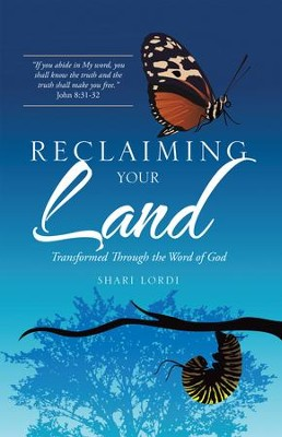 Reclaiming Your Land: Transformed Through the Word of God - eBook  -     By: Shari Lordi