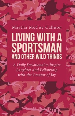 Living with a sportsman and other wild things a daily devotional to living with a sportsman and other wild things a daily devotional to inspire laughter and fandeluxe Gallery