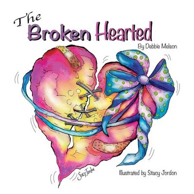 The Broken Hearted - eBook  -     By: Debbie Melson     Illustrated By: Stacy Jordon