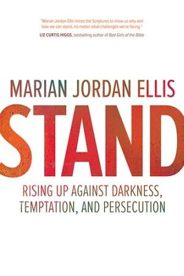 Stand: Rising Up Against Darkness, Temptation, and Persecution - eBook  -     By: Marian Jordan Ellis