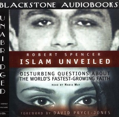 Islam Unveiled: Disturbing Questions About the World's Fastest Growing Faith - Audiobook on CD             -     By: Robert Spencer