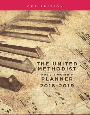 The United Methodist Music & Worship Planner 2018-2019 CEB Edition - eBook  -     By: David L. Bone, Mary J. Scifres