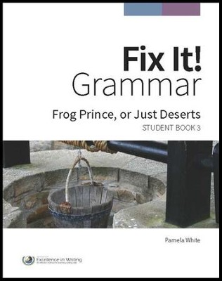 Fix It! Grammar Student Book 3: Frog Prince, or Just Deserts (Grades 6-12)  -