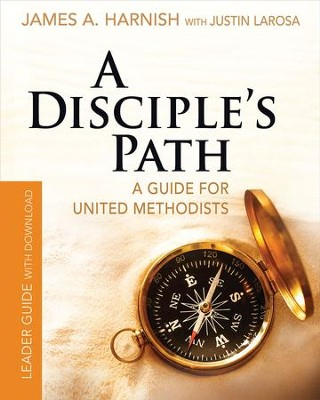 A Disciple's Path Leader Guide with Download: Deepening Your Relationship with Christ and the Church - eBook  -     By: Justin LaRosa, James A. Harnish