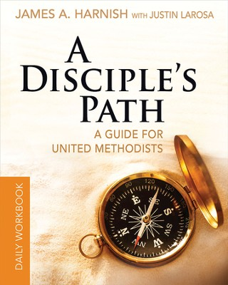 A Disciple's Path Daily Workbook: Deepening Your Relationship with Christ and the Church - eBook  -     By: Justin LaRosa, James A. Harnish