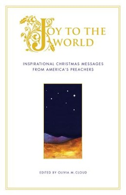 Joy to the World: Inspirational Christmas Messages from America's Preachers - eBook  -     Edited By: Olivia M. Cloud     By: Edited by Olivia M. Cloud