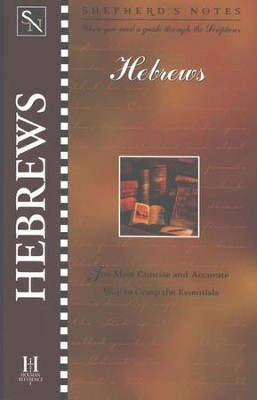 Shepherd's Notes: Hebrews, 1998 Edition   -     By: David R. Shepherd