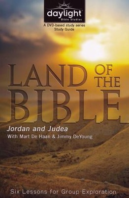 Land of the Bible: Jordan and Judea (Participant Study Guide)  -     By: Mart De Haan, Jimmy DeYoung